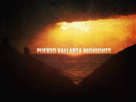 Puerto Vallarta Highlights