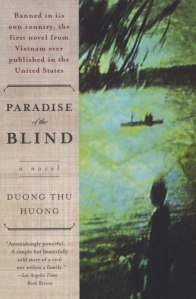 Novel: Paradise of the Blind by Duong Thu Huong.