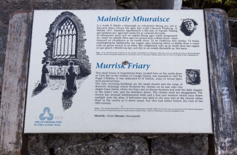 Notes on the Murrisk Friary is situated beneath Croagh Patrick, on the southern shores of Clew Bay in Co. Mayo